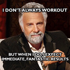 I Don't Always Workout